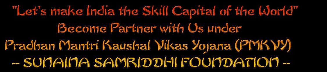 SKill India, PMKVY 2.0, MSDE, DDUGKY, sunaina samriddhi foundation, NSDC
